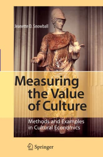 9783642093777: Measuring the Value of Culture: Methods and Examples in Cultural Economics
