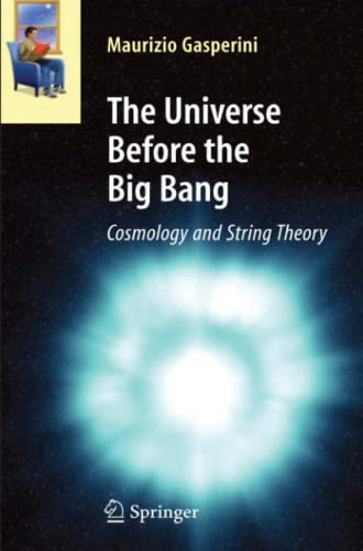 9783642093845: The Universe Before the Big Bang: Cosmology and String Theory (Astronomers' Universe)