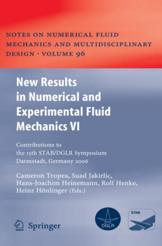 9783642093876: New Results in Numerical and Experimental Fluid Mechanics VI: Contributions to the 15th STAB/DGLR Symposium Darmstadt, Germany 2006 (Notes on Numerical Fluid Mechanics and Multidisciplinary Design)