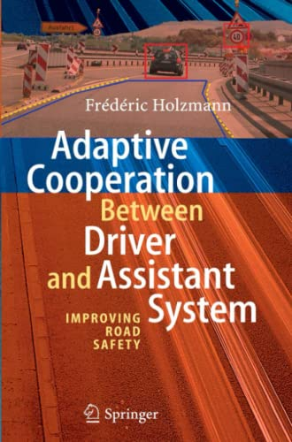 Adaptive Cooperation between Driver and Assistant System: Improving Road Safety: Frà dà ric ...