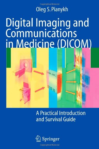 9783642094002: Digital Imaging and Communications in Medicine (DICOM): A Practical Introduction and Survival Guide