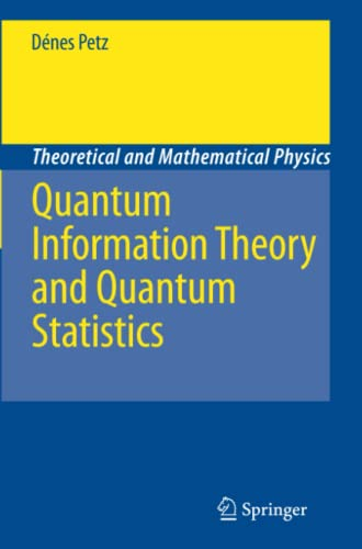 9783642094095: Quantum Information Theory and Quantum Statistics (Theoretical and Mathematical Physics)