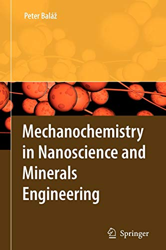 9783642094262: Mechanochemistry in Nanoscience and Minerals Engineering