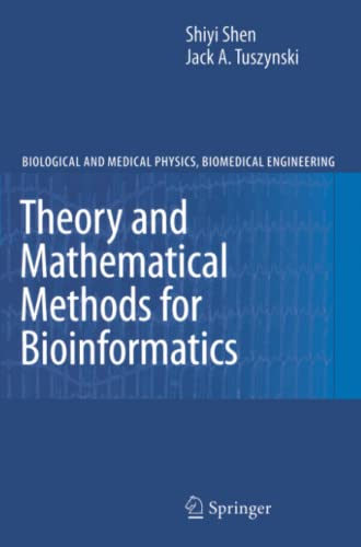 Theory and Mathematical Methods in Bioinformatics (Biological and Medical Physics, Biomedical ...