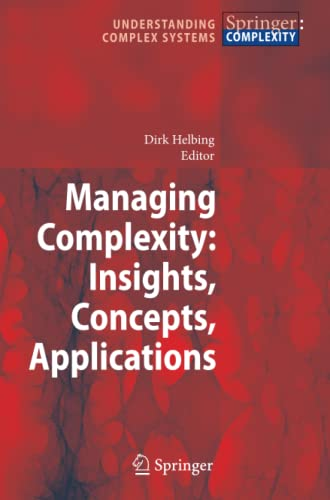 9783642094538: Managing Complexity: Insights, Concepts, Applications (Understanding Complex Systems)