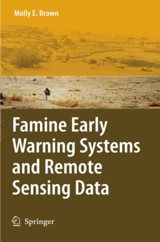 Famine Early Warning Systems and Remote Sensing Data: Molly E. Brown