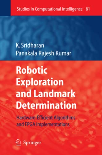 9783642094651: Robotic Exploration and Landmark Determination: Hardware-Efficient Algorithms and FPGA Implementations (Studies in Computational Intelligence)
