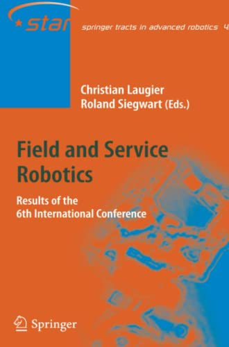 9783642094682: Field and Service Robotics: Results of the 6th International Conference (Springer Tracts in Advanced Robotics)