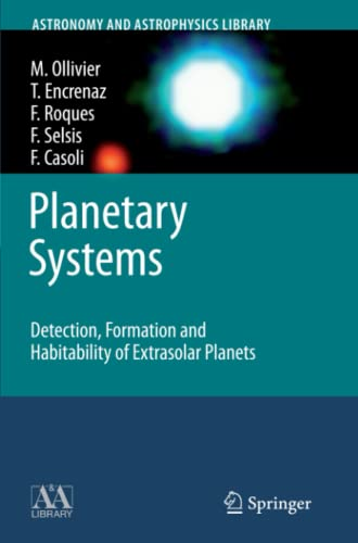 Planetary Systems : Detection, Formation and Habitability: Th?r?se Encrenaz; Marc