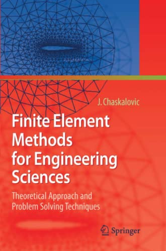 9783642095207: Finite Element Methods for Engineering Sciences: Theoretical Approach and Problem Solving Techniques