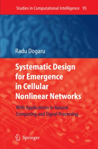 9783642095498: Systematic Design for Emergence in Cellular Nonlinear Networks: With Applications in Natural Computing and Signal Processing- (Studies in Computational Intelligence)