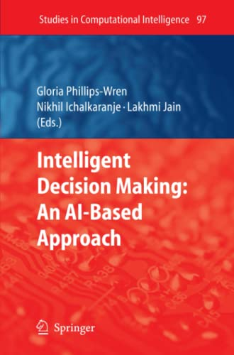 Intelligent Decision Making An AI-Based Approach Studies in Computational Intelligence