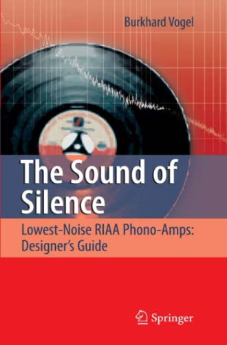 9783642095573: The Sound of Silence: Lowest-Noise RIAA Phono-Amps: Designer's Guide