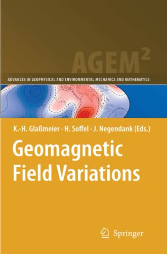 9783642095603: Geomagnetic Field Variations (Advances in Geophysical and Environmental Mechanics and Mathematics)