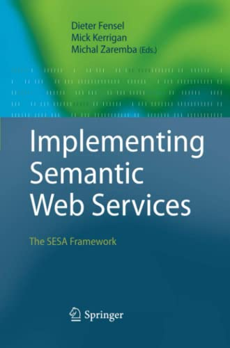 9783642095757: Implementing Semantic Web Services: The SESA Framework