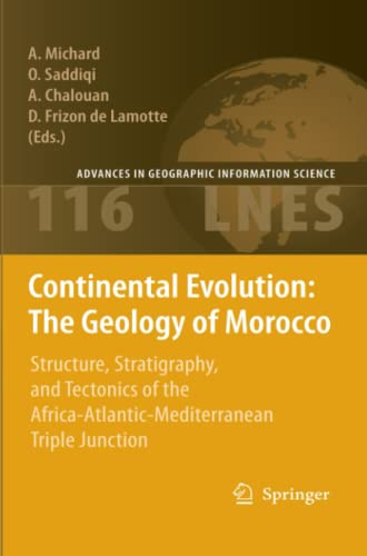 9783642095818: Continental Evolution: The Geology of Morocco: Structure, Stratigraphy, and Tectonics of the Africa-Atlantic-Mediterranean Triple Junction (Lecture Notes in Earth Sciences)