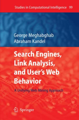 9783642096167: Search Engines, Link Analysis, and User's Web Behavior: A Unifying Web Mining Approach (Studies in Computational Intelligence)