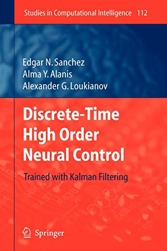 Discrete-Time High Order Neural Control: Trained with Kalman Filtering: Edgar N. Sanchez