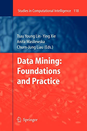 Data Mining: Foundations and Practice: Tsau Young Lin