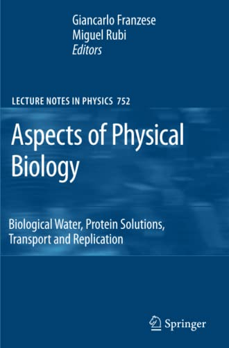 9783642097577: Aspects of Physical Biology: Biological Water, Protein Solutions, Transport and Replication (Lecture Notes in Physics)