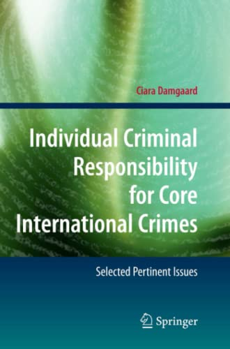 9783642097591: Individual Criminal Responsibility for Core International Crimes: Selected Pertinent Issues