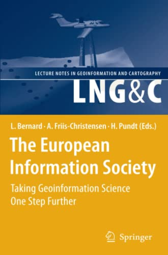 The European Information Society: Taking Geoinformation Science One Step Further (Lecture Notes in ...