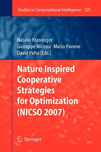Nature Inspired Cooperative Strategies for Optimization NICSO 2007 Studies in Computational ...