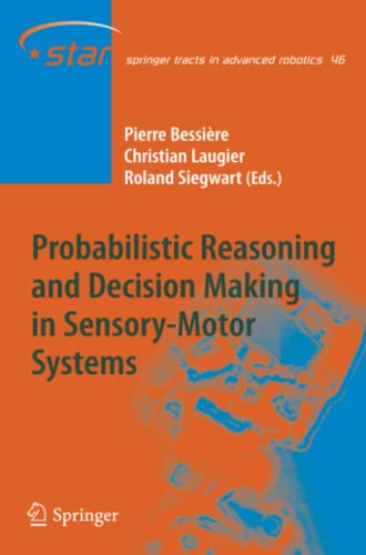 Probabilistic Reasoning and Decision Making in Sensory-Motor Systems: Pierre Bessi�re