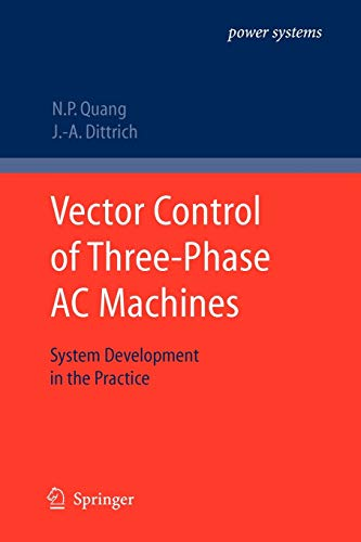 9783642097867: Vector Control of Three-Phase AC Machines: System Development in the Practice (Power Systems)
