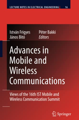 Advances in Mobile and Wireless Communications: Views of the 16th IST Mobile and Wireless ...