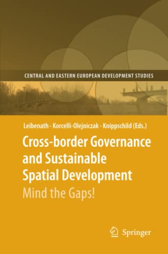 9783642098147: Cross-border Governance and Sustainable Spatial Development: Mind the Gaps! (Central and Eastern European Development Studies (CEEDES))