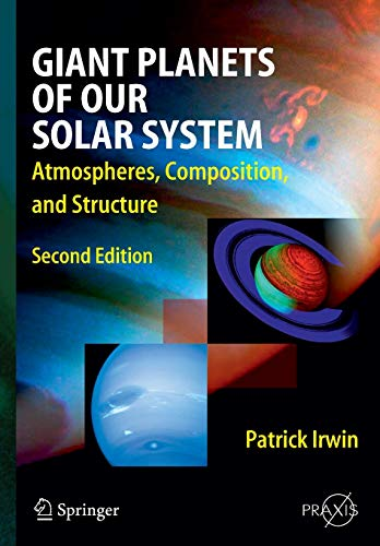 9783642098888: Giant Planets of Our Solar System: Atmospheres, Composition, and Structure (Springer Praxis Books)
