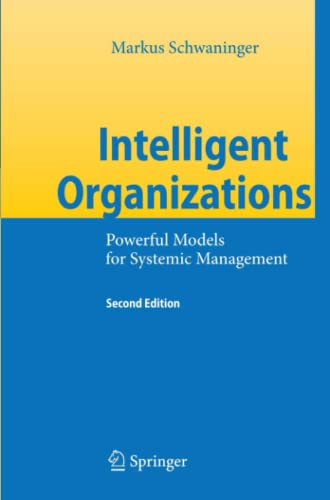 9783642098901: Intelligent Organizations: Powerful Models for Systemic Management