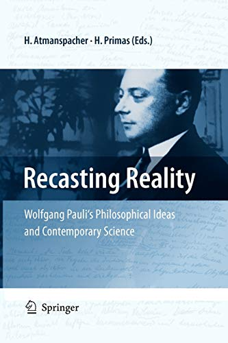 9783642098949: Recasting Reality: Wolfgang Pauli's Philosophical Ideas and Contemporary Science