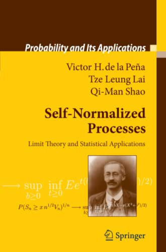 9783642099267: Self-Normalized Processes: Limit Theory and Statistical Applications (Probability and Its Applications)