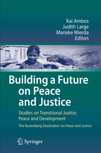 9783642099335: Building a Future on Peace and Justice: Studies on Transitional Justice, Peace and Development The Nuremberg Declaration on Peace and Justice