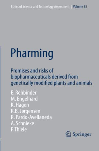 9783642099359: Pharming: Promises and risks ofbBiopharmaceuticals derived from genetically modified plants and animals (Ethics of Science and Technology Assessment)