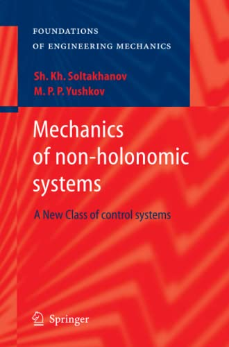9783642099380: Mechanics of non-holonomic systems: A New Class of control systems (Foundations of Engineering Mechanics)