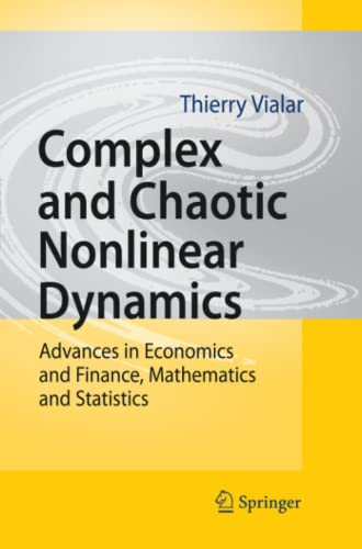 9783642099472: Complex and Chaotic Nonlinear Dynamics: Advances in Economics and Finance, Mathematics and Statistics