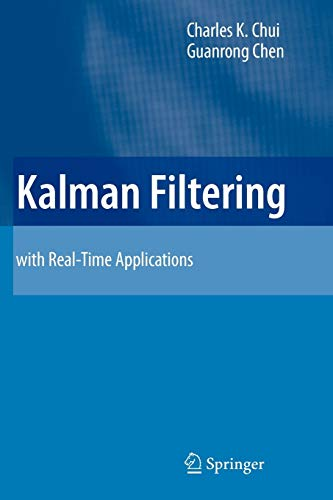 9783642099663: Kalman Filtering: With Real-Time Applications
