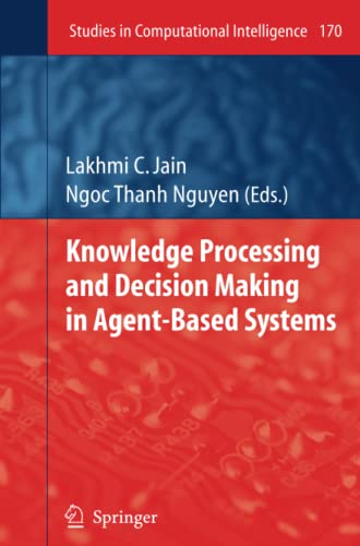 9783642099779: Knowledge Processing and Decision Making in Agent-Based Systems (Studies in Computational Intelligence)
