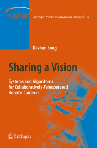 9783642099793: Sharing a Vision: Systems and Algorithms for Collaboratively-Teleoperated Robotic Cameras (Springer Tracts in Advanced Robotics)