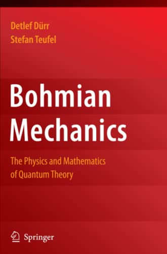 9783642100406: Bohmian Mechanics: The Physics and Mathematics of Quantum Theory