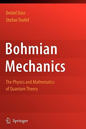 9783642100406: Bohmian Mechanics: The Physics and Mathematics of Quantum Theory