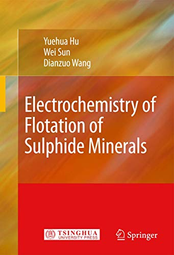 9783642100734: Electrochemistry of Flotation of Sulphide Minerals