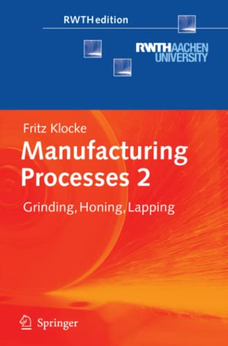 Manufacturing Processes 2: Grinding, Honing, Lapping: Fritz Klocke