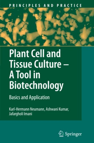 9783642101021: Plant Cell and Tissue Culture - A Tool in Biotechnology: Basics and Application (Principles and Practice)