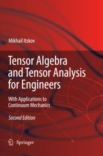 9783642101038: Tensor Algebra and Tensor Analysis for Engineers: With Applications to Continuum Mechanics