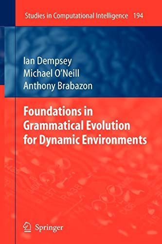 9783642101403: Foundations in Grammatical Evolution for Dynamic Environments (Studies in Computational Intelligence)