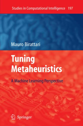 9783642101496: Tuning Metaheuristics: A Machine Learning Perspective (Studies in Computational Intelligence)